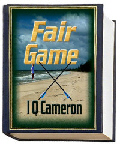 "Purchase ""Fair Game"" novel conclusion"